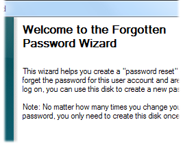 Create a Password Reset Disk now, before you forget the password.