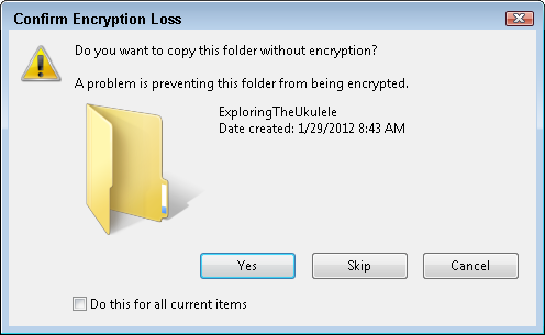 Do you want to copy this folder without encryption? A problem is preventing this folder from being encrypted.